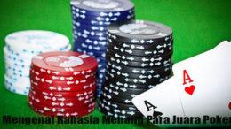 Mengenal Rahasia Menang Para Juara Poker