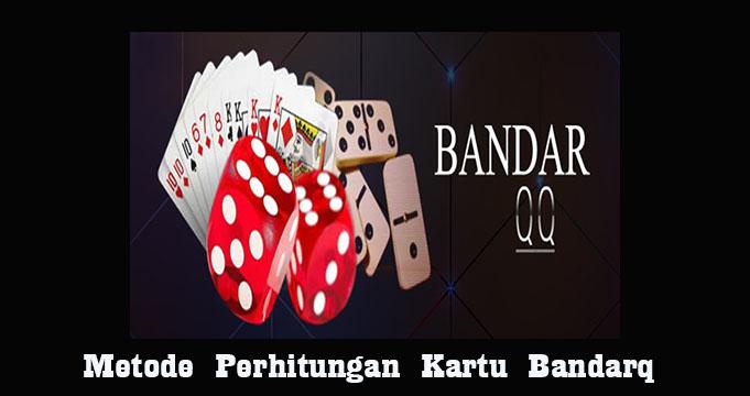 Metode Perhitungan Kartu Bandarq